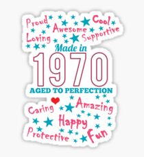 Made In 1970 - Aged To Perfection Sticker