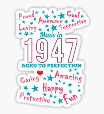 Made In 1947 - Aged To Perfection Sticker