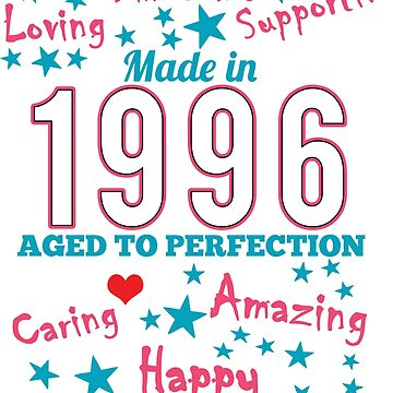 Made In 1996 - Aged To Perfection by wantneedlove