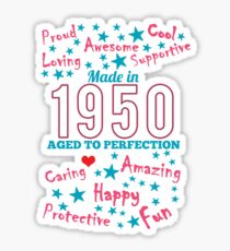 Made In 1950 - Aged To Perfection Sticker