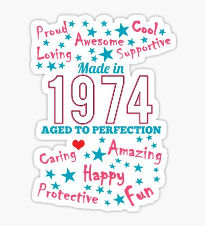 Made In 1974 - Aged To Perfection Sticker