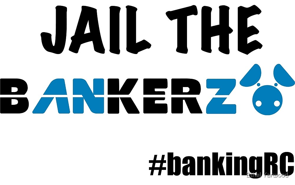 JAIL THE BANKERZ by Ethel Yarwood