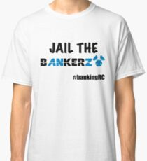 JAIL THE BANKERZ Classic T-Shirt