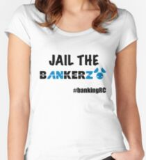 JAIL THE BANKERZ Fitted Scoop T-Shirt