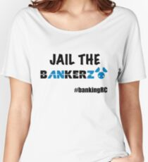 JAIL THE BANKERZ Women's Relaxed Fit T-Shirt