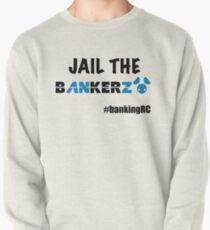 JAIL THE BANKERZ Pullover Sweatshirt
