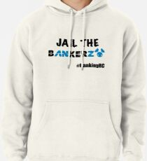 JAIL THE BANKERZ Pullover Hoodie