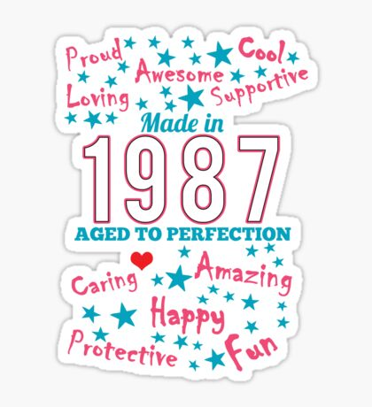 Made In 1987 - Aged To Perfection Sticker