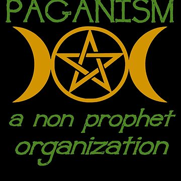 Paganism A Non Prophet Organization  by taiche