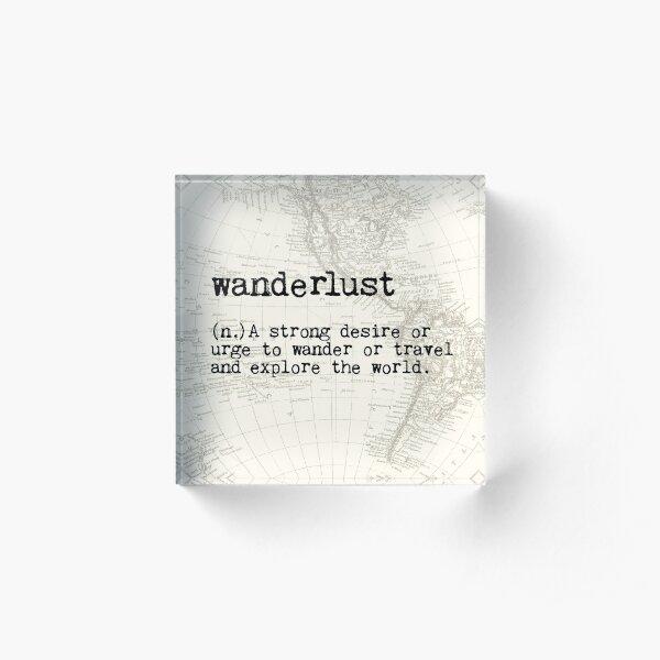 Wanderlust Acrylic Block
