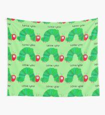 Cute Caterpillar Shirt - Cute Caterpillar tshirt - Kids Cute tshirt - Love you shirt, love you t-shirt - Love you tee - Happy Gift Idea Wall Tapestry