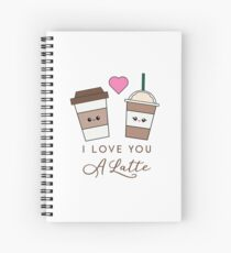 I love you a latte coffee quote Spiral Notebook