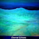 Eternal Echoes by Kaye Bel -Cher