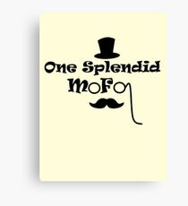Splendid Mofo Canvas Print