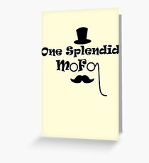 Splendid Mofo Greeting Card