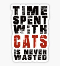 Time spent with cats is never wasted Sticker