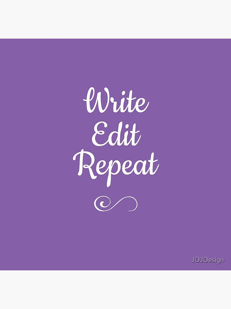 Write, Edit, Repeat by JDJDesign