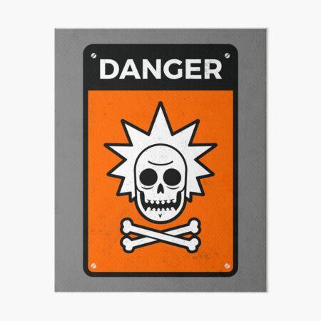 Danger Rick Sign Art Board Print