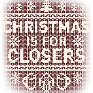 Christmas is for Closers Ugly Christmas Sweater by carlhuber