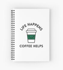 Life happens coffee helps Spiral Notebook