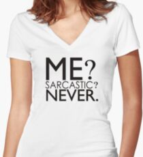 Me? Sarcastic? Never. Women's Fitted V-Neck T-Shirt