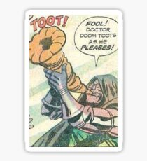 Doctor Doom Toots as he pleases Sticker