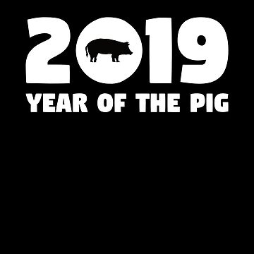2019 Year Of The Pig T Shirt Chinese New Year 2019 Gift Tee by davdmark