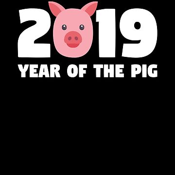2019 Year Of The Pig Gift Tee Chinese New Year 2019 T-Shirt by davdmark
