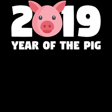 2019 Year Of The Pig Gift Tee Chinese New Year 2019 T Shirt by davdmark