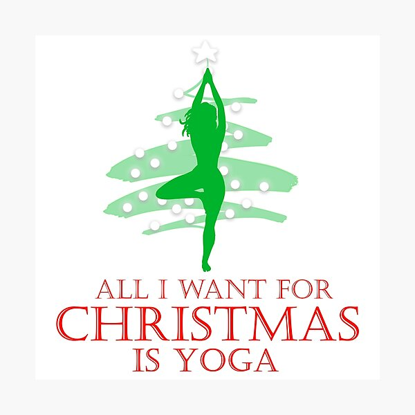 All I want for Christmas is Yoga #2 Photographic Print