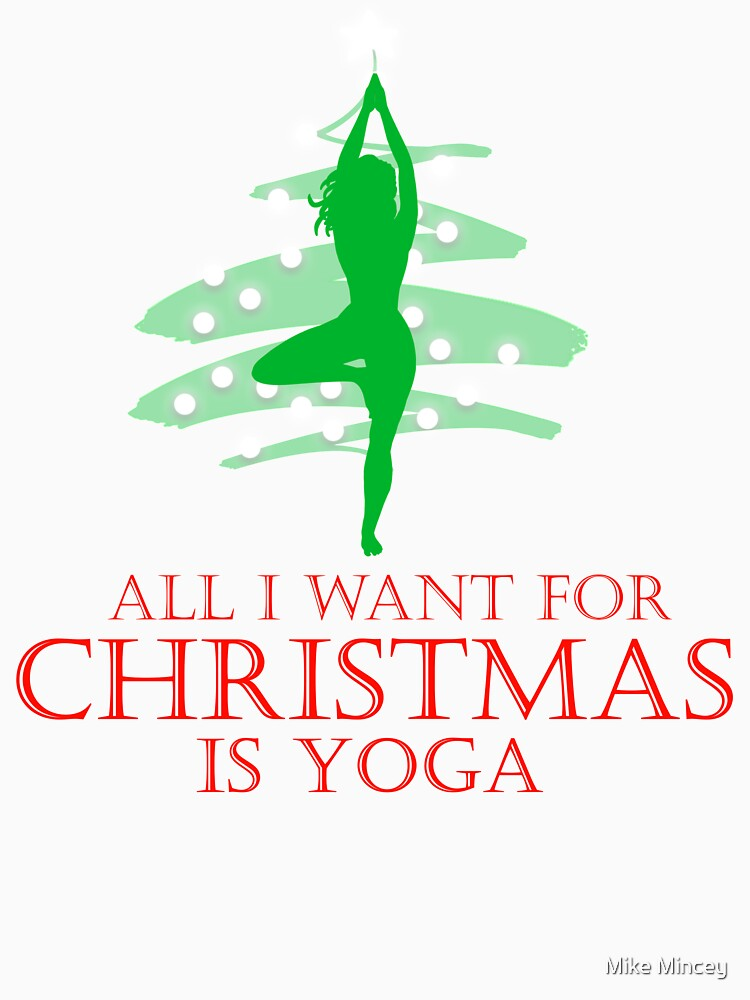 All I want for Christmas is Yoga #2 by MikeMincey