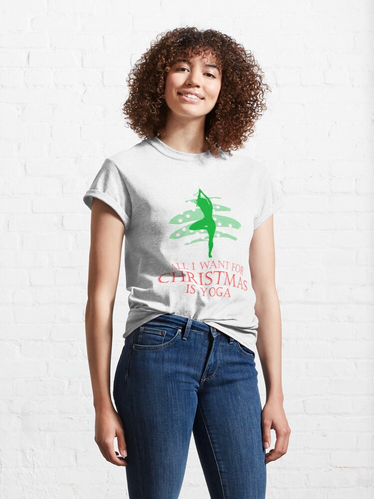 Alternate view of All I want for Christmas is Yoga #2 Classic T-Shirt