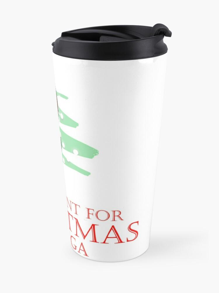 Alternate view of All I want for Christmas #3 Travel Mug