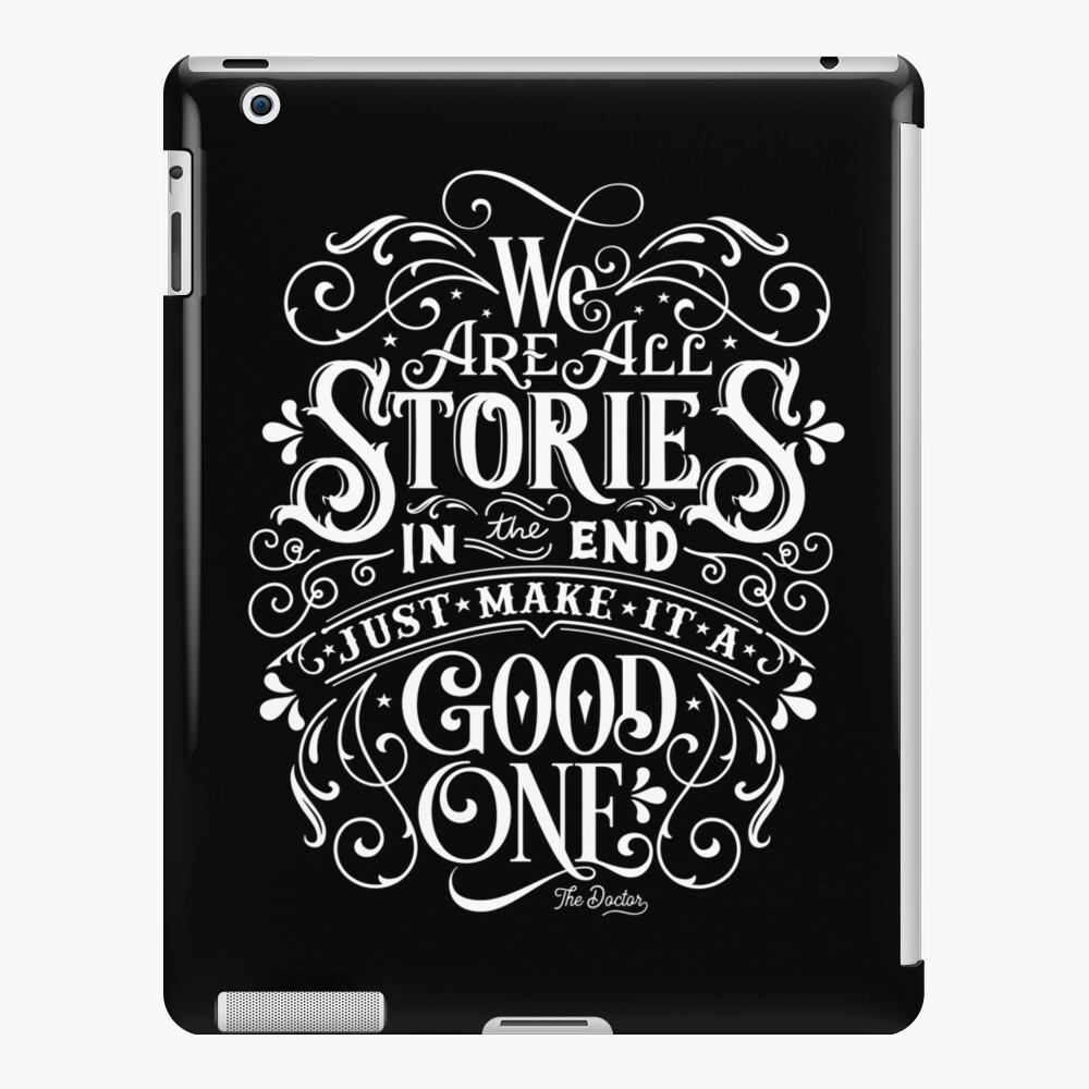 We Are All Stories In The End. iPad Case & Skin