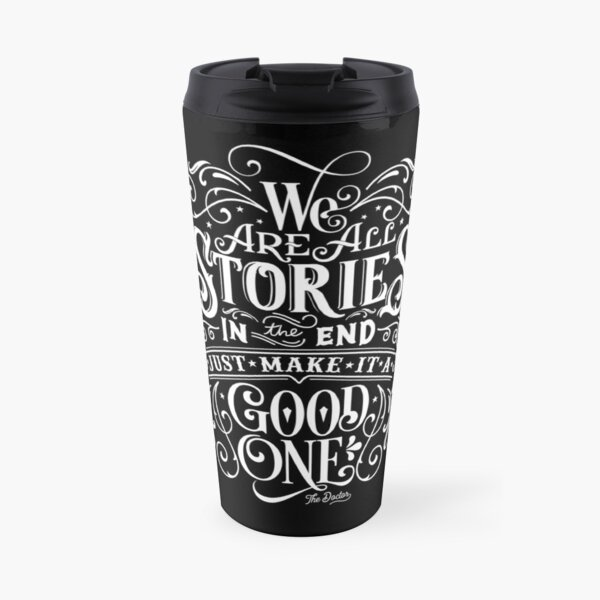 We Are All Stories In The End. Travel Mug