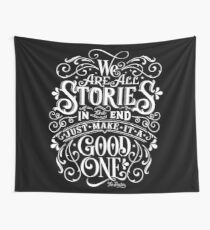 We Are All Stories In The End. Wall Tapestry