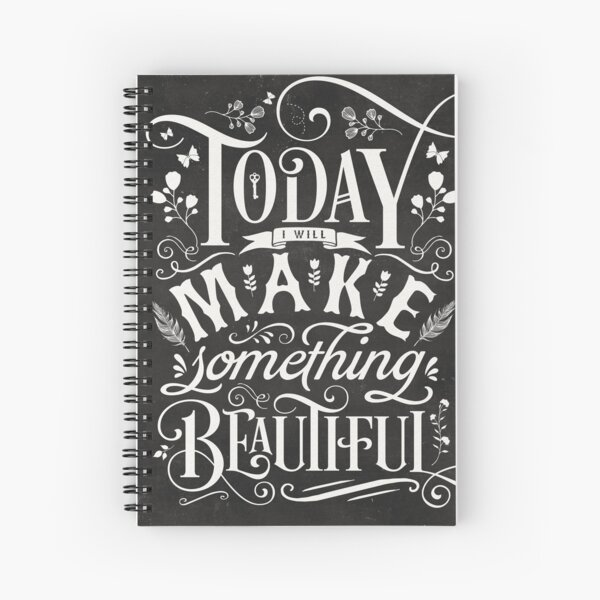 Today I Will Make Something Beautiful. Spiral Notebook