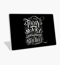 Today I Will Make Something Beautiful. Laptop Skin