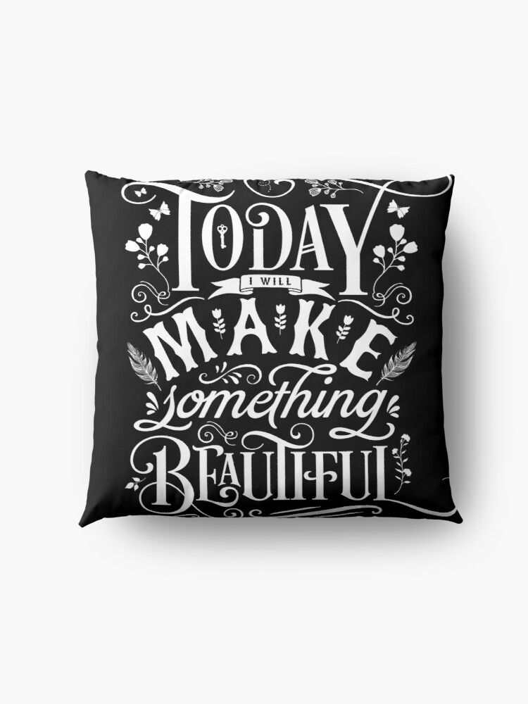 Alternate view of Today I Will Make Something Beautiful. Floor Pillow