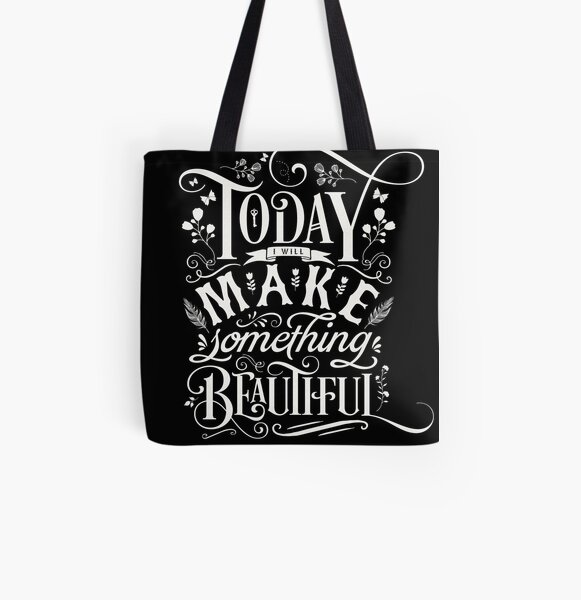 Today I Will Make Something Beautiful. All Over Print Tote Bag