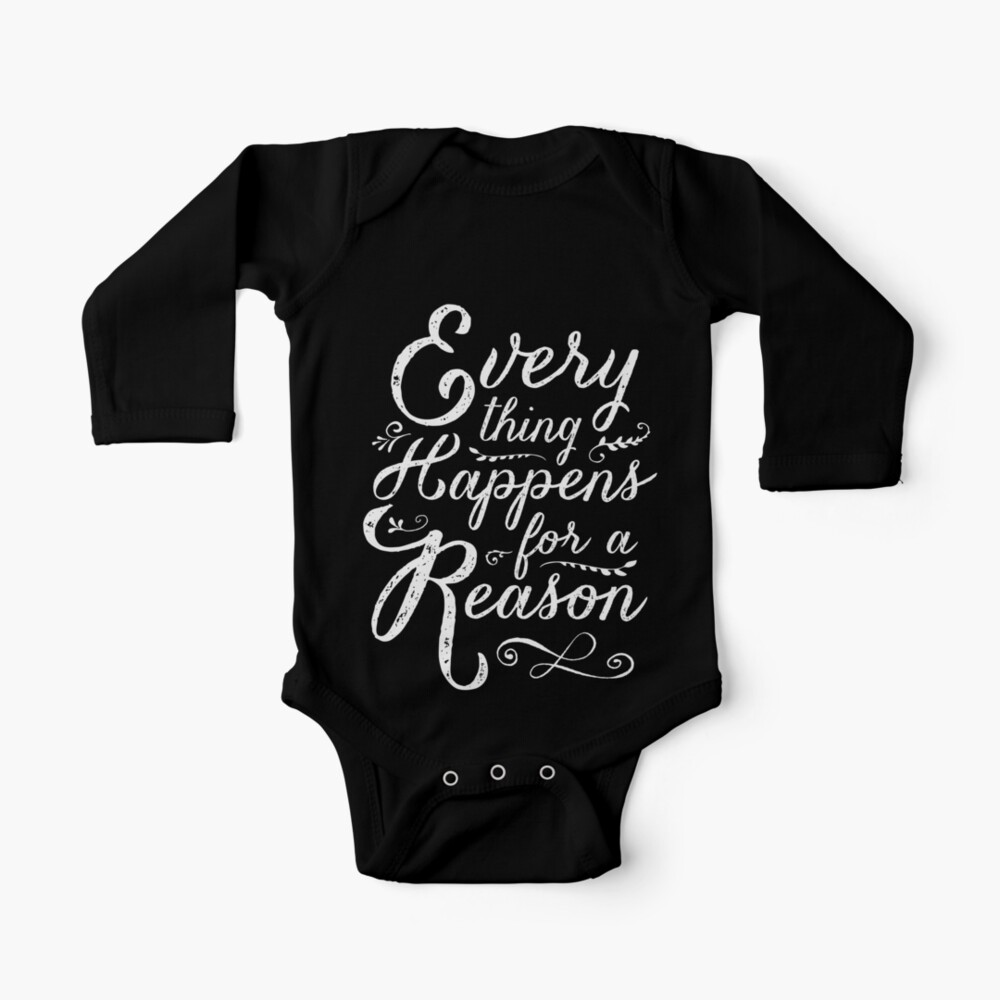 Everything Happens for a Reason Baby One-Piece