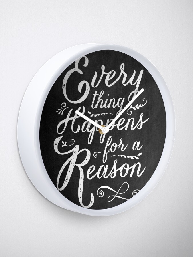Alternate view of Everything Happens for a Reason Clock