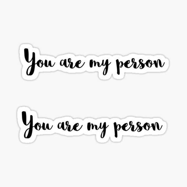 Matching You Are My Person Stickers  Sticker