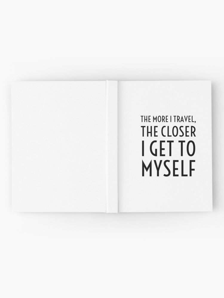 Alternate view of The more I travel, the closer I get to myself Hardcover Journal