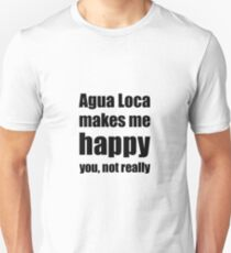 Agua Loca Cocktail Lover Funny Gift for Friend Alcohol Mixed Drink Unisex T-Shirt