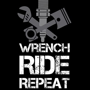 Wrench Ride Repeat by DBA-Dezines