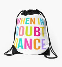 When In Doubt Dance! Drawstring Bag