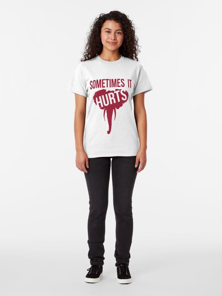 Alternate view of Sometimes it Hurts - Alabama Football Classic T-Shirt