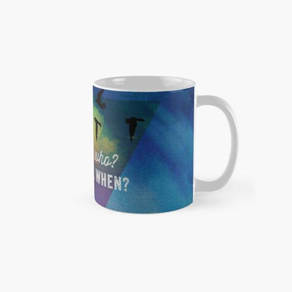 If Not Us, Who? Classic Mug