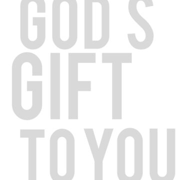 God's Gift to You | Funny White Elephant Gift T Shirt by ahahatees